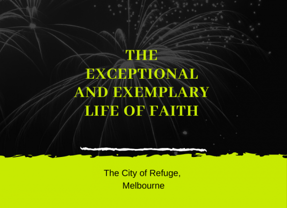 The Exceptional and The Exemplary Life of Faith