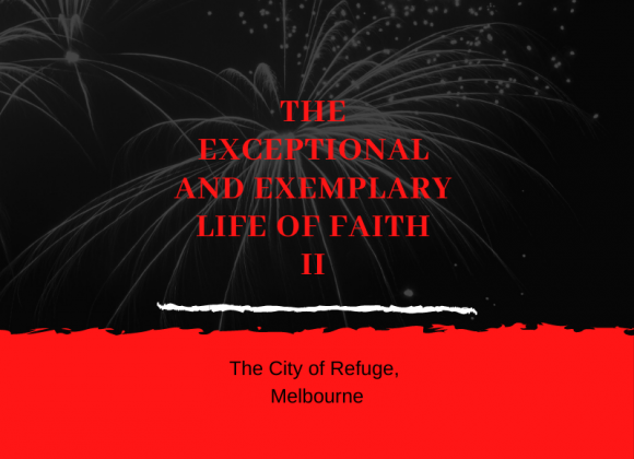 The Exceptional and Exemplary Life of Faith II