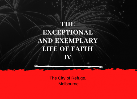 The Exceptional and The Exemplary Life of Faith IV