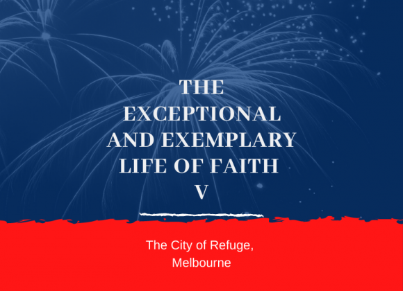 The Exceptional and The Exemplary Life of Faith V
