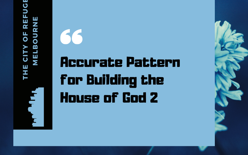 Accurate Pattern for Building the House of God 2