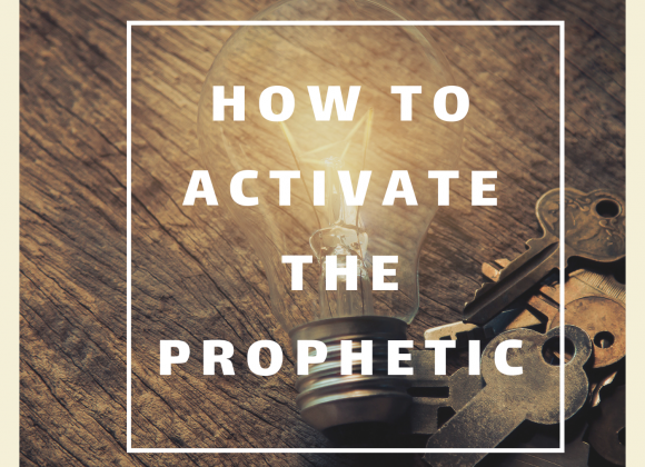 How to Activate the Prophetic_1
