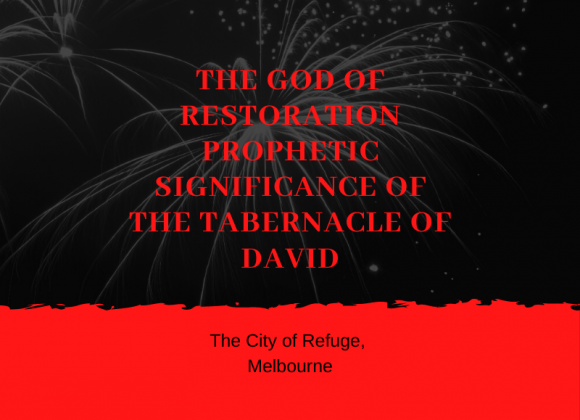 The God of Restoration Prophetic Significance of the Tabernacle of David