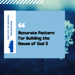 Accurate Pattern for Building the House of God 3
