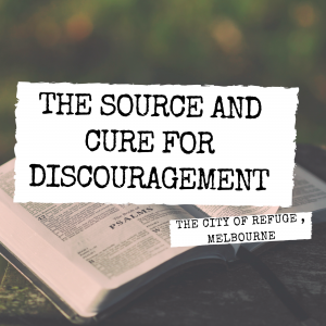 The Source and Cure for Discouragement_1