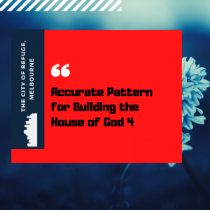 Accurate Pattern for Building the House of God 4