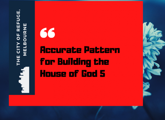 Accurate Pattern for Building the House of God 5