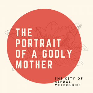 The Portrait of a Godly Mother