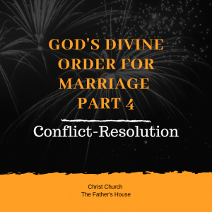 God's Divine Order for Marriage_4 Conflict-Resolution