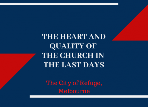 The Heart and Quality of the Church in the Last Days