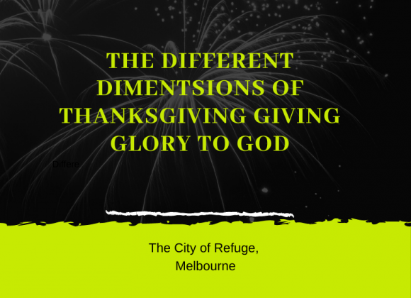 The Different Dimensions of Thanksgiving Giving Glory to God