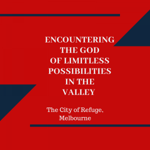 Encountering the God of All Possibilities in the Valley