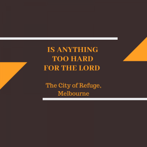 Is Anything Too Hard For the Lord