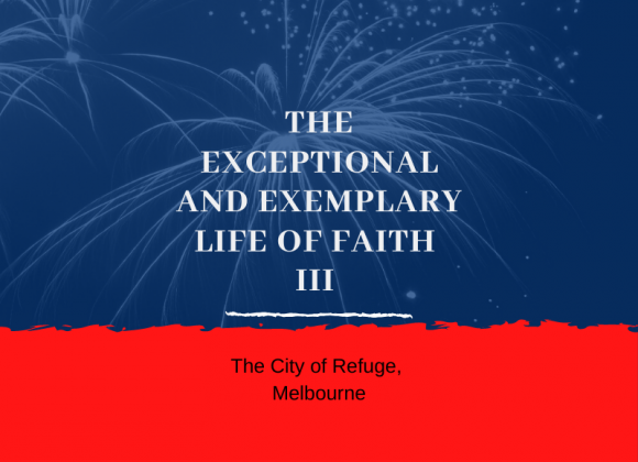 The Exceptional and The Exemplary Life of Faith III