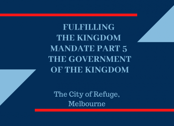 Fulfilling the Kingdom Mandate Part 5: The Government of the Kingdom